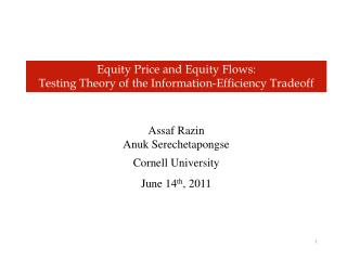 Equity Price and Equity Flows:  Testing Theory of the Information-Efficiency Tradeoff