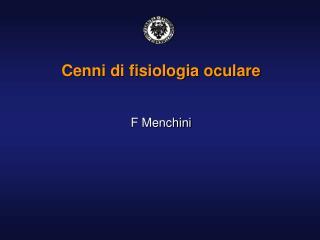 Cenni di fisiologia oculare F Menchini