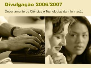Divulgação 2006/2007