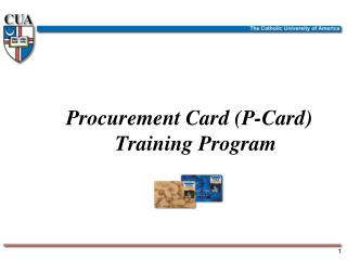 Procurement Card (P-Card)                            Training Program