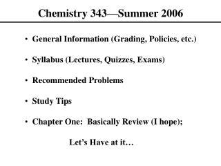 Chemistry 343—Summer 2006