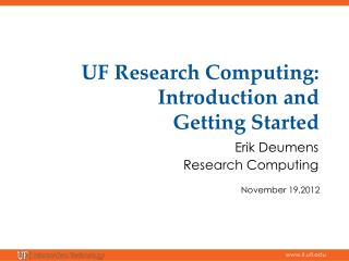 UF Research Computing: Introduction and  Getting Started