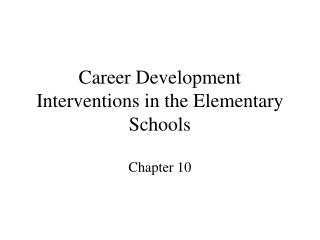 Career Development Interventions in the Elementary Schools