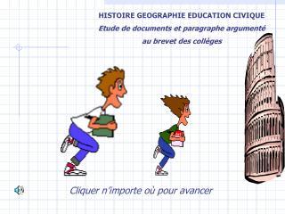 HISTOIRE GEOGRAPHIE EDUCATION CIVIQUE Etude de documents et paragraphe argumenté