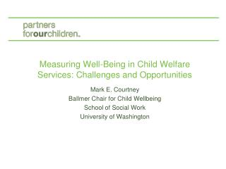 Measuring Well-Being in Child Welfare Services: Challenges and Opportunities