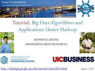 Tutorial :  Big Data Algorithms and Applications Under Hadoop