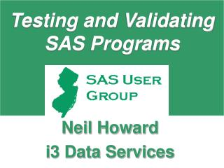Testing and Validating  SAS Programs