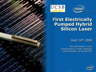 First Electrically  Pumped Hybrid  Silicon Laser