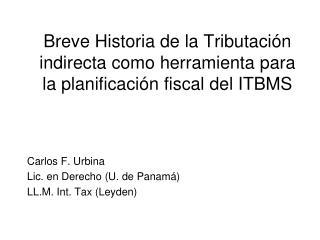 Breve Historia de la Tributación indirecta como herramienta para la planificación fiscal del ITBMS