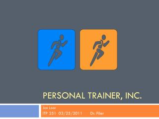 Personal trainer, inc.