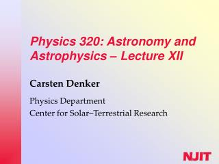 Physics 320: Astronomy and Astrophysics  –  Lecture XII
