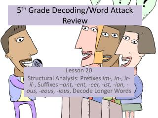 5 th  Grade Decoding/Word Attack Review