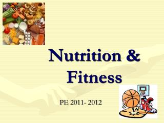 Nutrition &  Fitness