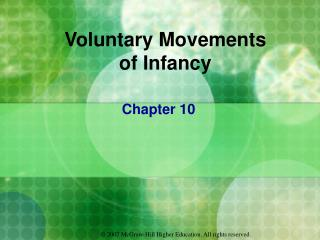 Voluntary Movements  of Infancy