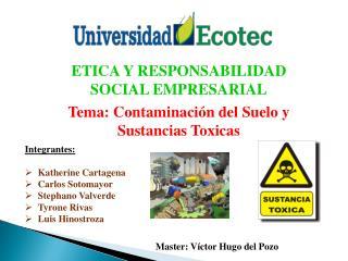 Integrantes: Katherine Cartagena  Carlos  Sotomayor Stephano  Valverde Tyrone  Rivas