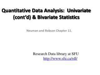 Quantitative Data Analysis:  Univariate (cont�d) & Bivariate Statistics