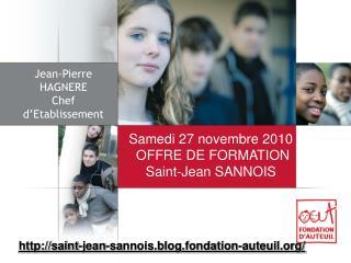 Samedi 27 novembre 2010  OFFRE DE FORMATION Saint-Jean SANNOIS