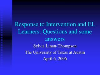 Response to Intervention and EL Learners: Questions and some answers