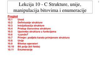 Lekcija 10 - C Strukture, unije, manipulacija bitovima i enumeracije