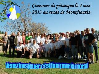 Concours de pétanque le 4 mai 2013 au stade de Montflourès