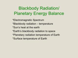 Blackbody Radiation/ Planetary Energy Balance