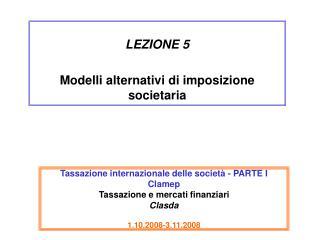 LEZIONE 5 Modelli alternativi di imposizione societaria