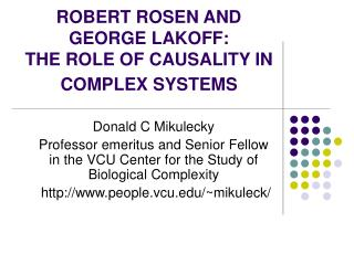 ROBERT ROSEN AND GEORGE LAKOFF: THE ROLE OF CAUSALITY IN COMPLEX SYSTEMS