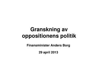 Granskning av  oppositionens politik