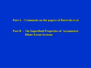 Part A  - Comments on the papers of Burovski  et al.