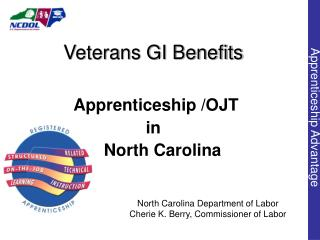 North Carolina Department of Labor Cherie K. Berry, Commissioner of Labor
