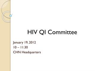 January 19, 2012 10 – 11:30  CHN Headquarters