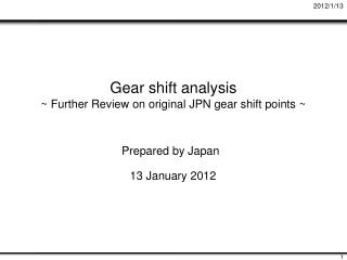Gear shift analysis ~ Further Review on original JPN gear shift points ~