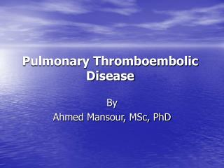 Pulmonary Thromboembolic Disease