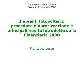 Seminario sul fotovoltaico Bologna, 21 gennaio 2008
