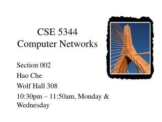 CSE 5344  Computer Networks
