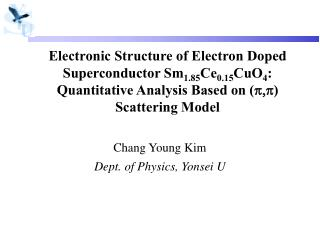 Chang Young Kim Dept. of Physics, Yonsei U