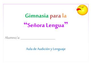 "Gimnasia para la  "" Señora Lengua ""   Alumno/a: _______________________"