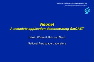 Neonet A metadata application demonstrating SatCAST