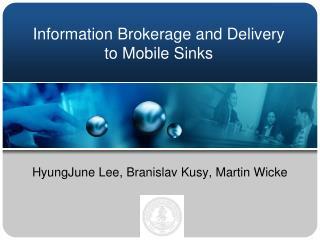 Information Brokerage and Delivery to Mobile Sinks