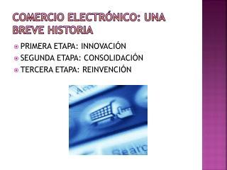 COMERCIO ELECTRÓNICO: UNA BREVE HISTORIA