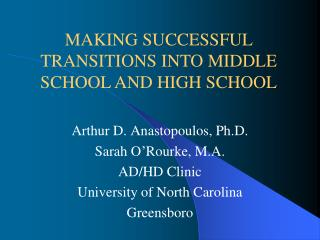 Arthur D. Anastopoulos, Ph.D . Sarah O'Rourke, M.A. AD/HD Clinic  University  of North Carolina