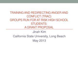 Jinah  Kim California State University, Long Beach May 2013