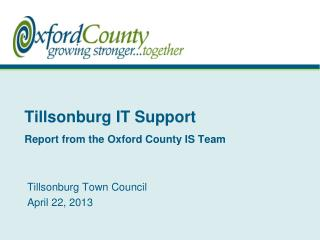 Tillsonburg IT Support Report from the Oxford County IS Team