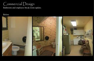 Commercial Design Bathroom and employee break room update.  Before