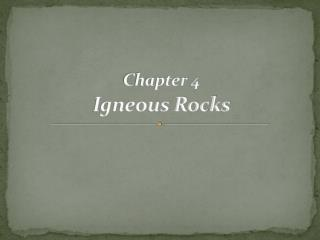 Chapter 4 Igneous Rocks