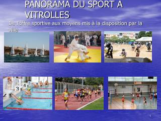 PANORAMA DU SPORT A VITROLLES De l'offre sportive aux moyens mis à la disposition par la ville