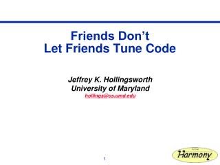 Friends Don't  Let Friends Tune Code