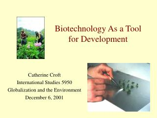Biotechnology As a Tool for Development
