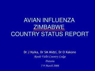 AVIAN INFLUENZA  ZIMBABWE  COUNTRY STATUS REPORT