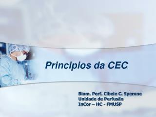 Biom. Perf. Cibele C. Sperone Unidade de Perfusão InCor – HC - FMUSP